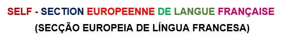 SECÇÃO EUROPEIA DE LÍNGUA FRANCESA (SELF) – Ensino Bilingue